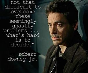 decide, quote, and robert downey jr. image
