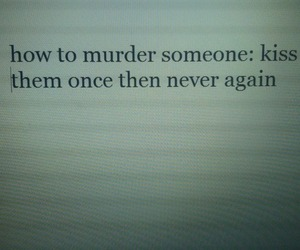 kiss, quotes, and murder image