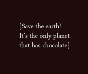 chocolate, earth, and quote image