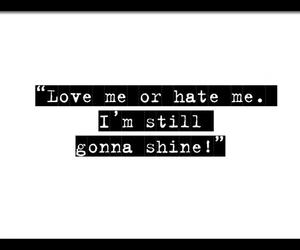hate, shine, and text image