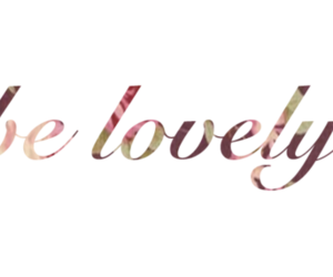 lovely, text, and be image