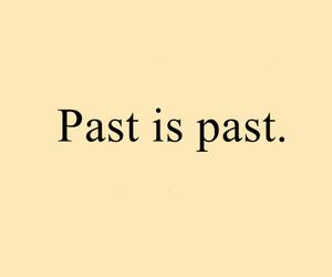 past, quote, and is image