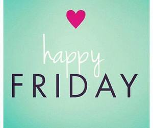 friday, happy, and heart image
