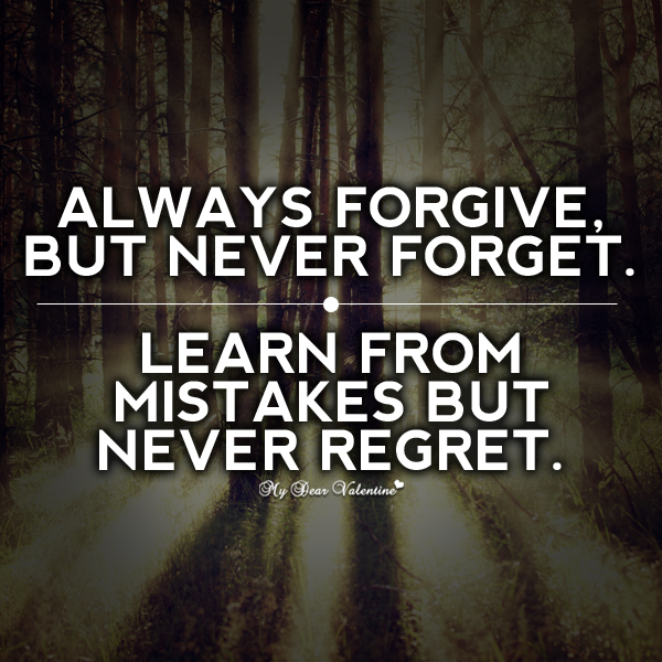 Always Forgive But Never Forget Picture Quotes