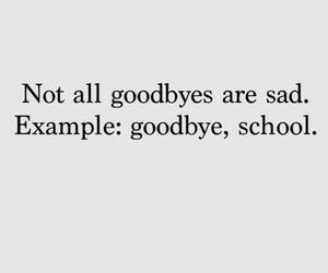 school, goodbye, and quotes image