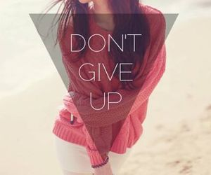 girl, quote, and don't give up image