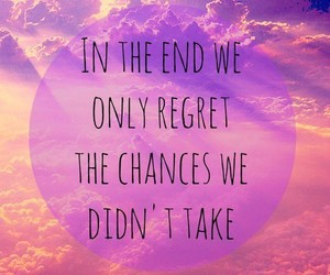 chance, quote, and regret image