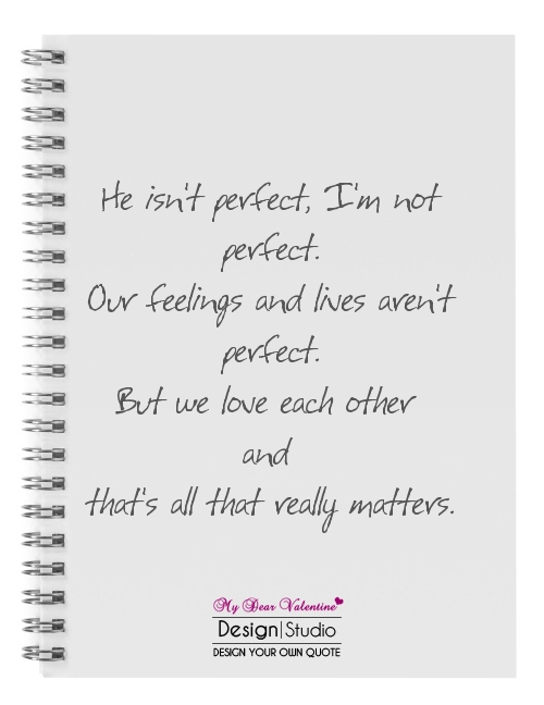 He Isnt Perfect I Am Not Perfect Quotes With Pictures