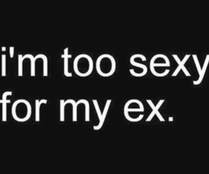 sexy, ex, and quote image