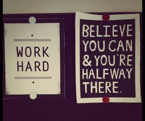 believe, Dream, and work hard image
