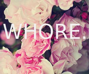 whore, flowers, and bitch image