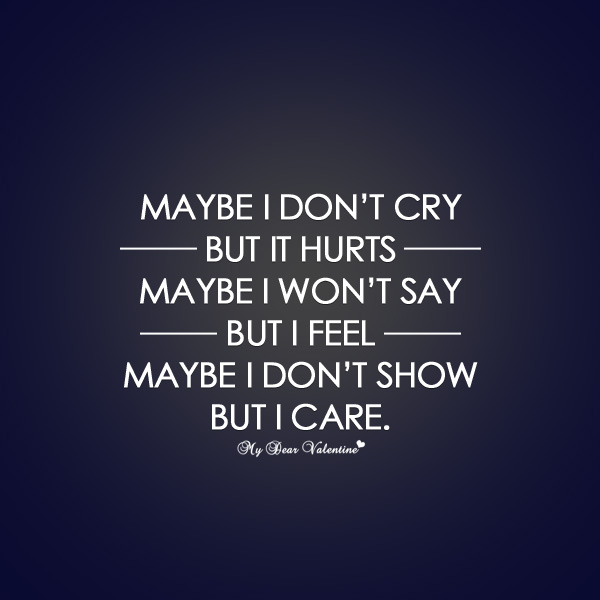 Maybe I Dont Cry But It Hurts Quotes With Pictures
