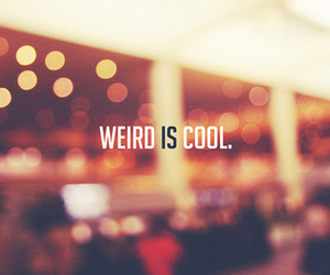 weird, cool, and quotes image