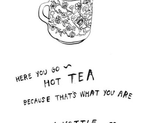 tea, Hottie, and Hot image