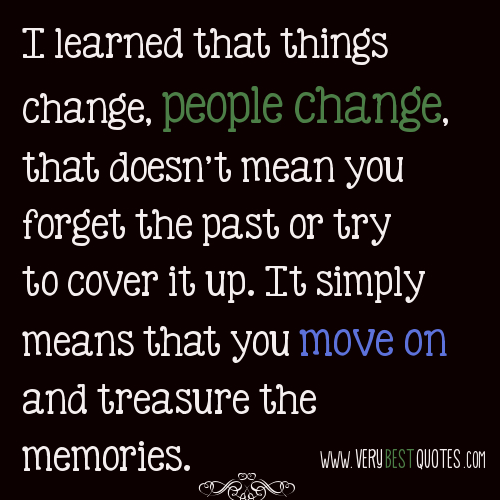 Things change, people change   Moving on and staying strong Quote