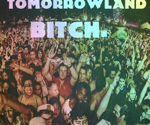 Tomorrowland, bitch, and party image