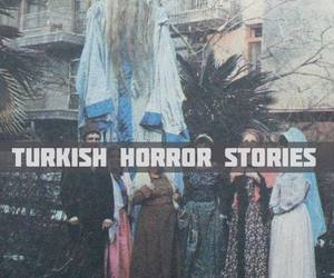 cool, tumblr, and turkish horror stories image