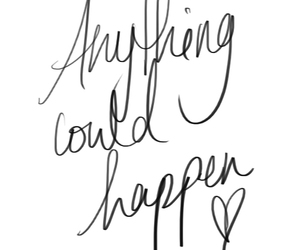 quotes, anything could happen, and heart image