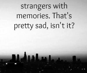 memories, strangers, and friends image