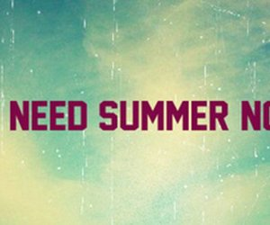 need summer now image