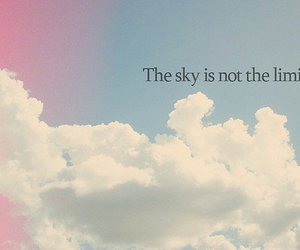 sky, quote, and limit image