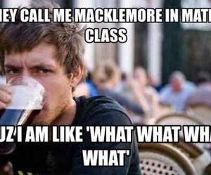 funny, macklemore, and what image