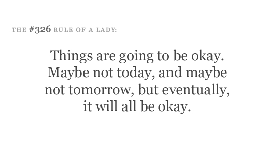 Things Are Going To Be Okay Maybe Not Today And Maybe Not Tomorrow