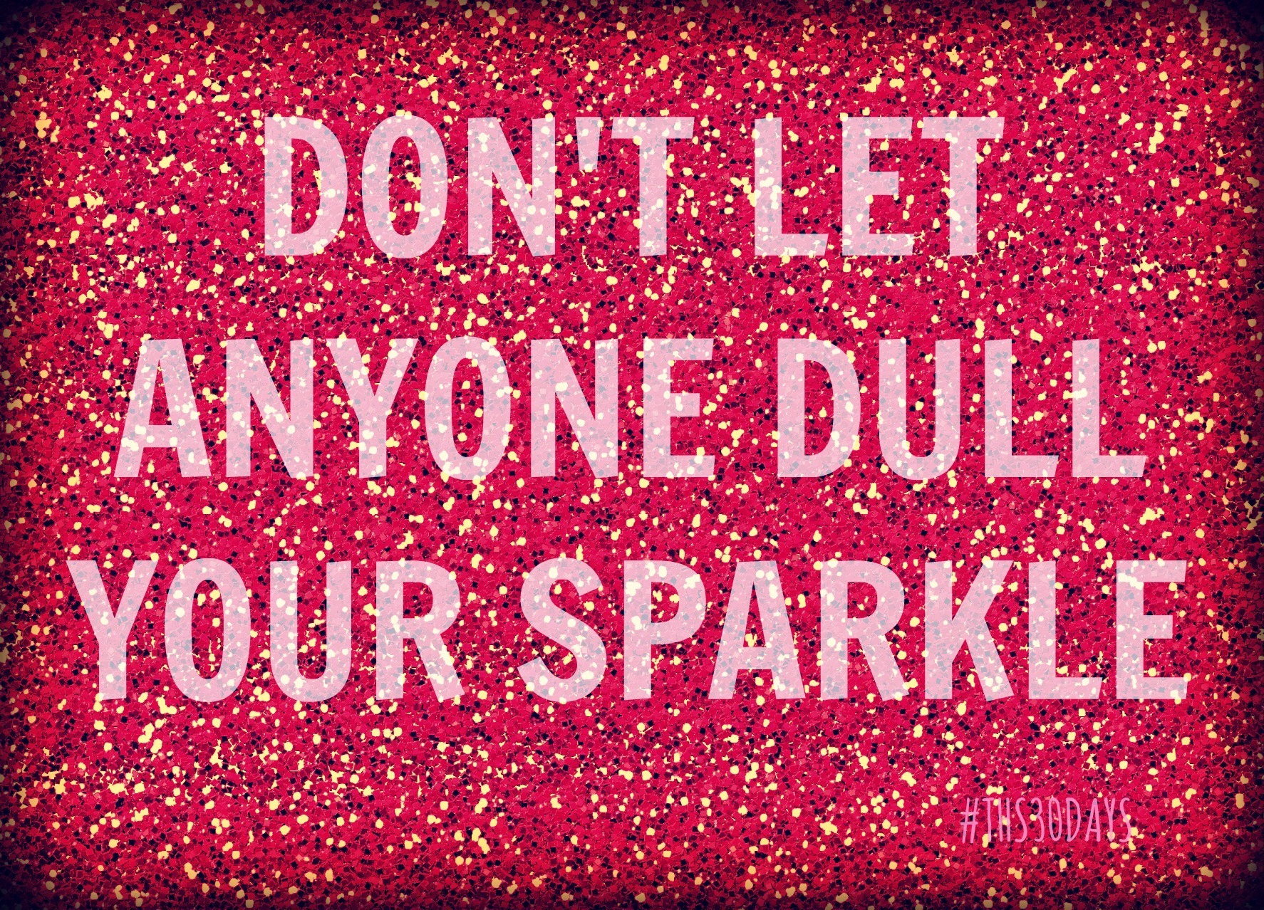 Dont let anyone dull your sparkle on we heart it voltagebd Images