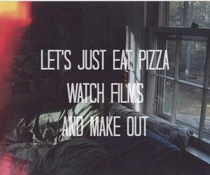 pizza, film, and make out image