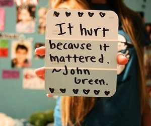 john green, quote, and hurt image