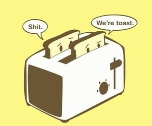 funny, shit, and toast image