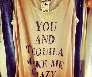 crazy, fashion, and tequila image