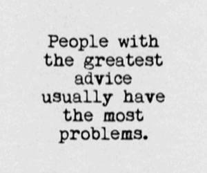 quotes, problem, and advice image