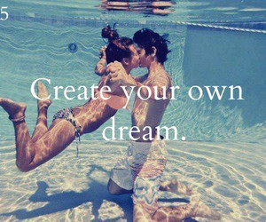 Dream, quote, and create image