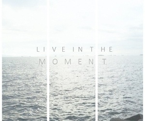 quote, life quotes, and live in the moment image