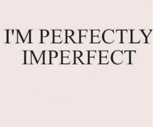 quotes, perfect, and imperfect image