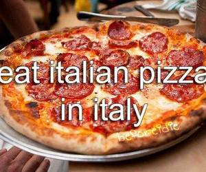 pizza, before i die, and italy image