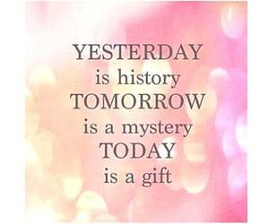tomorrow, gift, and today image