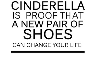 cinderella, quotes, and shoes image