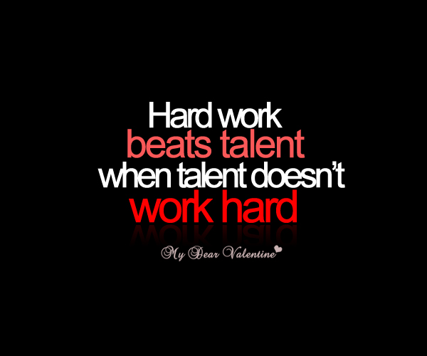 Hard work with talent make the man hero - Hard work quotes ...