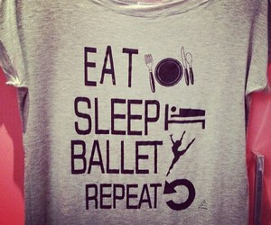 ballet, eat, and sleep image