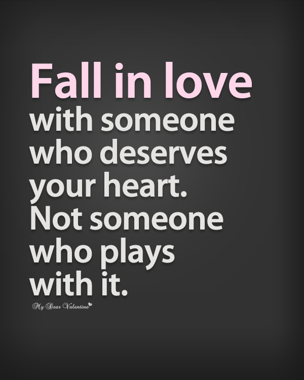 Fall In Love With Someone Who Deserves Your Heart Sayings With Images