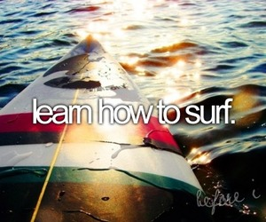 surf, before i die, and learn image