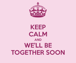 keep calm, long distance, and quote image