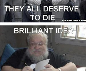 game of thrones, funny, and george r r martin image