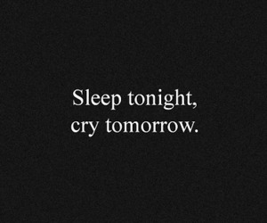 quote, sleep, and cry image