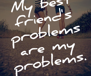 problems, bff, and quote image