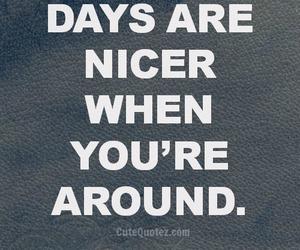 days, love quote, and nice image