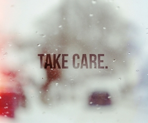 take care, quote, and care image