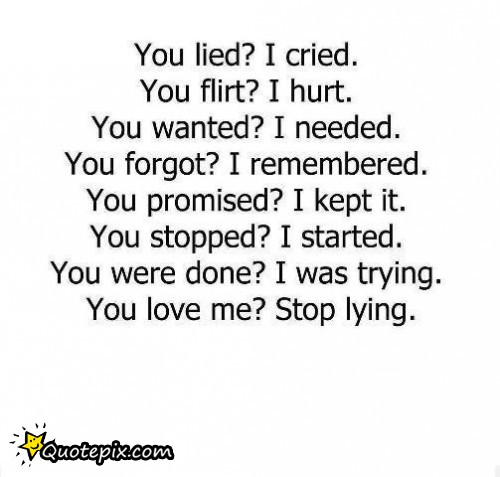 You Lied I Cried Quotepixcom Quotes Pictures Quotes Images